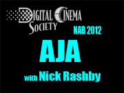 NAB 2012: AJA with Nick Rashby