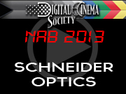 NAB 2013: SCHNEIDER OPTICS NAB 2013