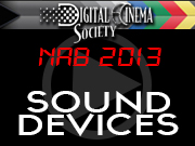 NAB 2013: Sound Devices - NAB 2013