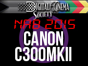 NAB 2015 FEATURED: NAB 2015 - Canon C300 MK II