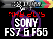 NAB 2015 FEATURED: NAB 2015 - SONY FS7 & F55